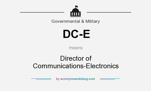What does DC-E mean? It stands for Director of Communications-Electronics
