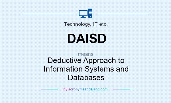 What does DAISD mean? It stands for Deductive Approach to Information Systems and Databases