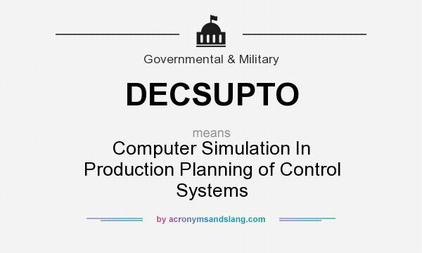 What does DECSUPTO mean? It stands for Computer Simulation In Production Planning of Control Systems