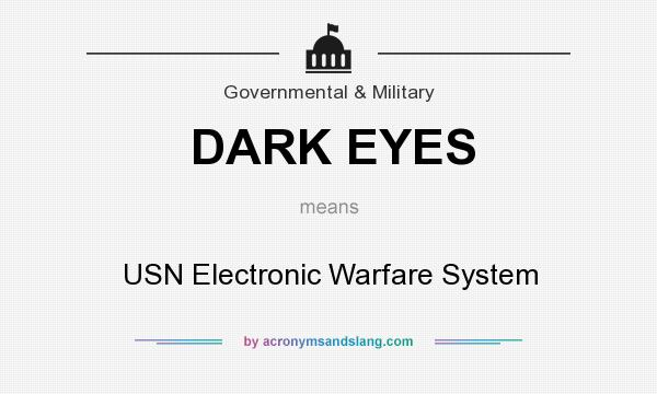What does DARK EYES mean? It stands for USN Electronic Warfare System