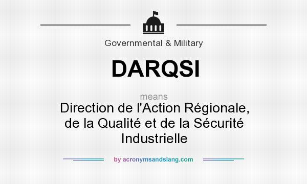 What does DARQSI mean? It stands for Direction de l`Action Régionale, de la Qualité et de la Sécurité Industrielle