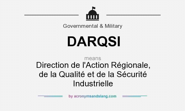 What does DARQSI mean? It stands for Direction de l`Action Régionale, de la Qualité et de la Sécurité Industrielle