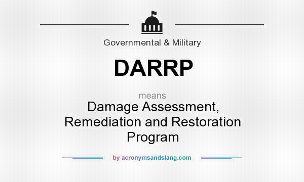 What does DARRP mean? It stands for Damage Assessment, Remediation and Restoration Program
