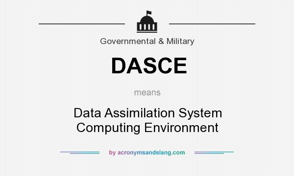 What does DASCE mean? It stands for Data Assimilation System Computing Environment