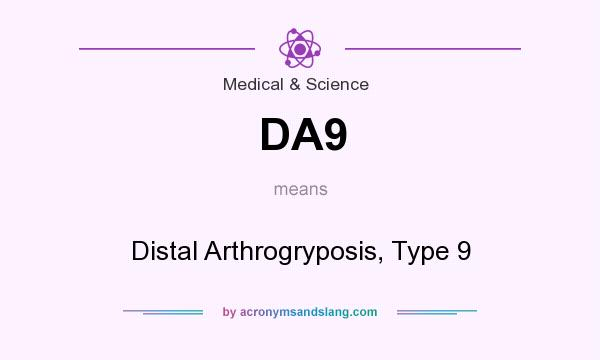 What does DA9 mean? It stands for Distal Arthrogryposis, Type 9