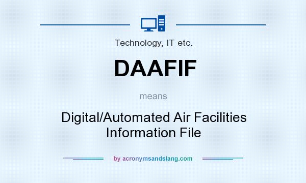 What does DAAFIF mean? It stands for Digital/Automated Air Facilities Information File