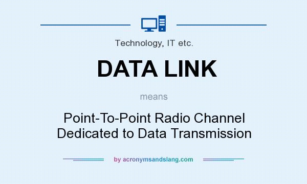 What does DATA LINK mean? It stands for Point-To-Point Radio Channel Dedicated to Data Transmission