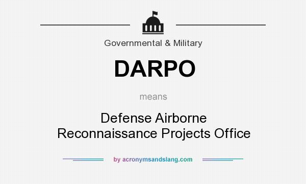 What does DARPO mean? It stands for Defense Airborne Reconnaissance Projects Office