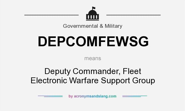 What does DEPCOMFEWSG mean? It stands for Deputy Commander, Fleet Electronic Warfare Support Group