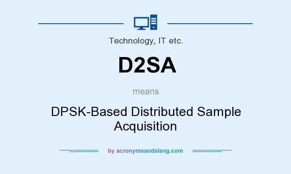 What does D2SA mean? It stands for DPSK-Based Distributed Sample Acquisition
