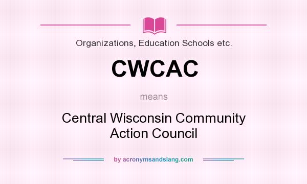 What does CWCAC mean? It stands for Central Wisconsin Community Action Council
