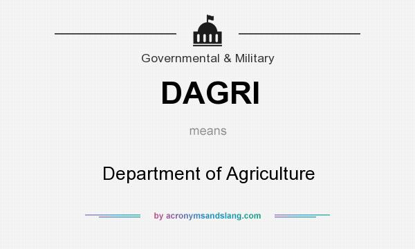 What does DAGRI mean? It stands for Department of Agriculture