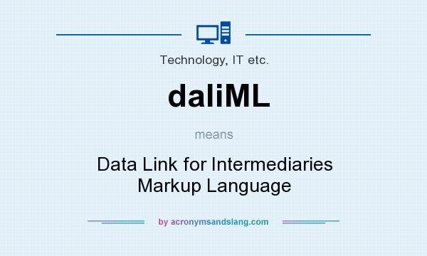 What does daliML mean? It stands for Data Link for Intermediaries Markup Language