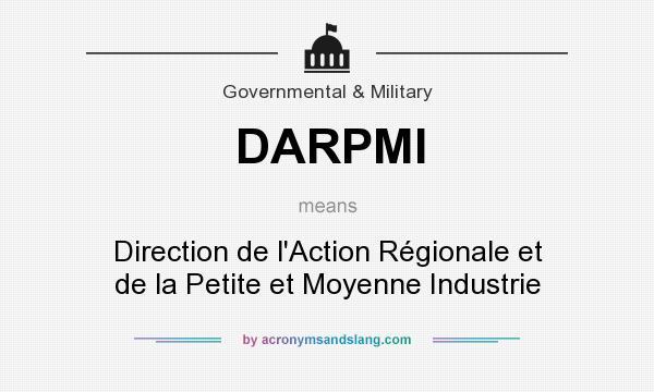 What does DARPMI mean? It stands for Direction de l`Action Régionale et de la Petite et Moyenne Industrie