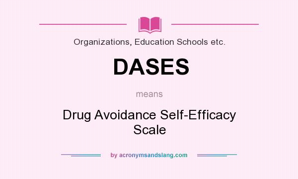 What does DASES mean? It stands for Drug Avoidance Self-Efficacy Scale