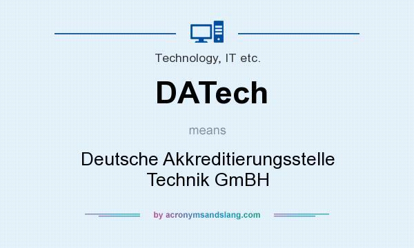What does DATech mean? It stands for Deutsche Akkreditierungsstelle Technik GmBH