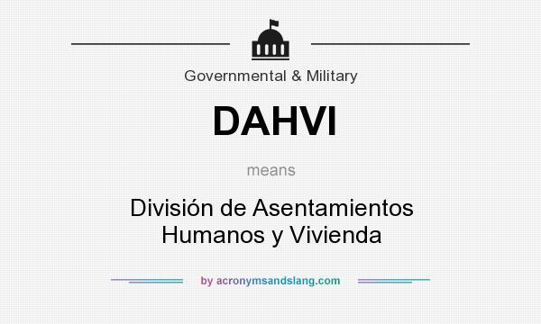 What does DAHVI mean? It stands for División de Asentamientos Humanos y Vivienda