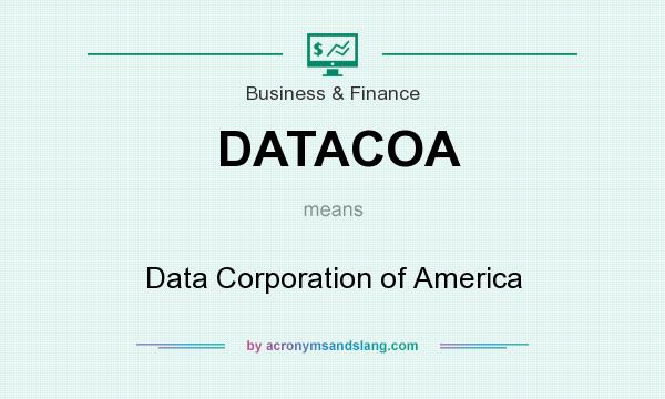 What does DATACOA mean? It stands for Data Corporation of America