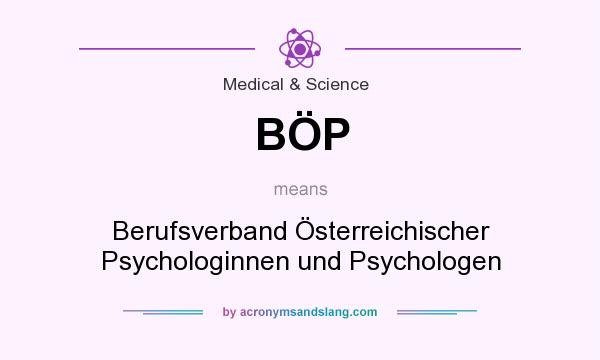 What does BÖP mean? It stands for Berufsverband Österreichischer Psychologinnen und Psychologen