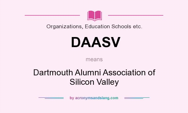 What does DAASV mean? It stands for Dartmouth Alumni Association of Silicon Valley