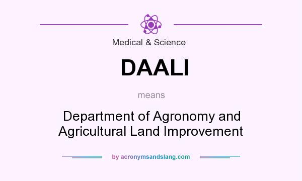 What does DAALI mean? It stands for Department of Agronomy and Agricultural Land Improvement