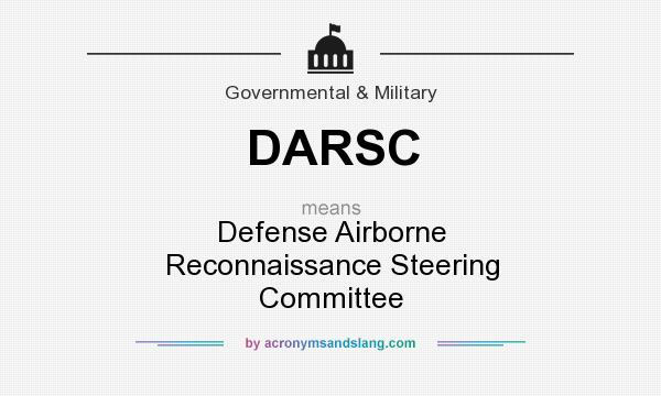 What does DARSC mean? It stands for Defense Airborne Reconnaissance Steering Committee