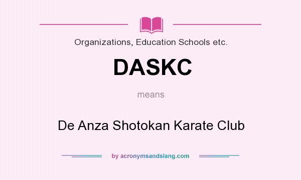 What does DASKC mean? It stands for De Anza Shotokan Karate Club