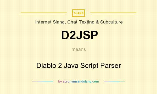 What does D2JSP mean? It stands for Diablo 2 Java Script Parser