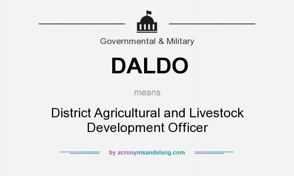 What does DALDO mean? It stands for District Agricultural and Livestock Development Officer