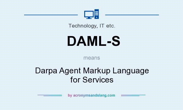 What does DAML-S mean? It stands for Darpa Agent Markup Language for Services