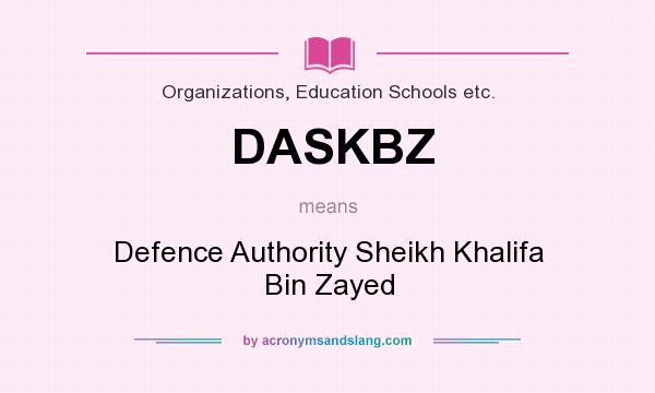 What does DASKBZ mean? It stands for Defence Authority Sheikh Khalifa Bin Zayed