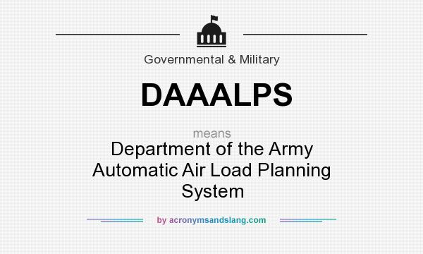 What does DAAALPS mean? It stands for Department of the Army Automatic Air Load Planning System