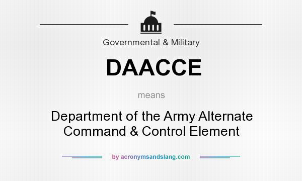 What does DAACCE mean? It stands for Department of the Army Alternate Command & Control Element