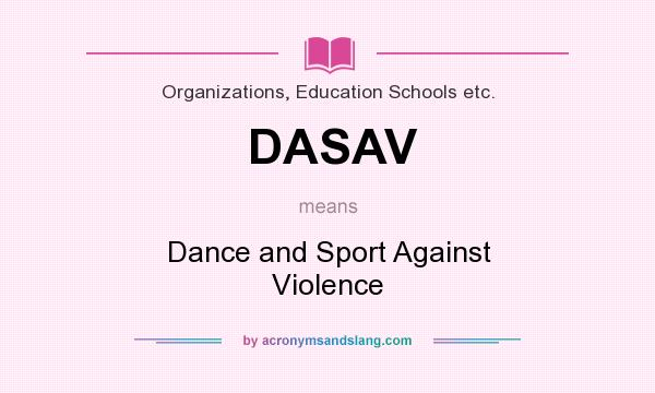 What does DASAV mean? It stands for Dance and Sport Against Violence