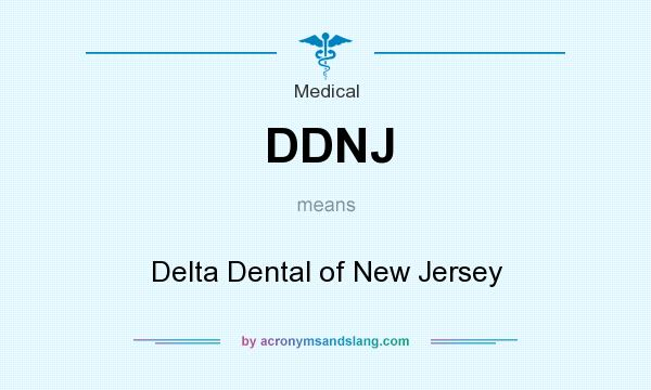 What does DDNJ mean? It stands for Delta Dental of New Jersey