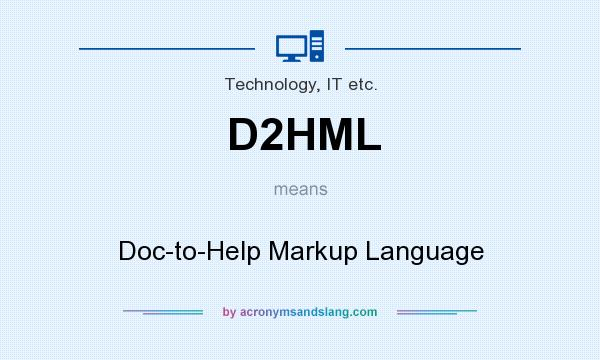 What does D2HML mean? It stands for Doc-to-Help Markup Language