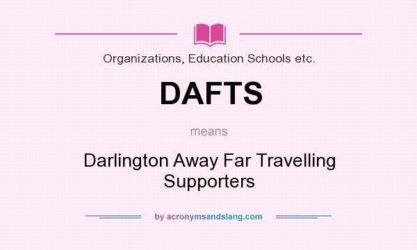 What does DAFTS mean? It stands for Darlington Away Far Travelling Supporters