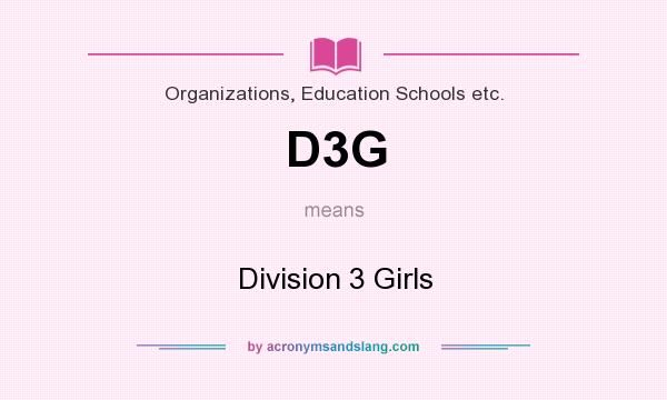 What does D3G mean? It stands for Division 3 Girls