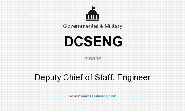 What does DCSENG mean? It stands for Deputy Chief of Staff, Engineer