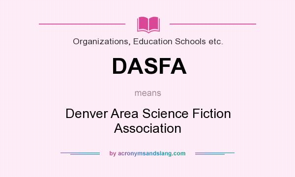 What does DASFA mean? It stands for Denver Area Science Fiction Association