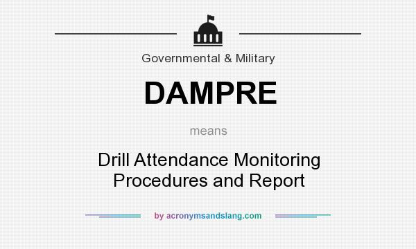 What does DAMPRE mean? It stands for Drill Attendance Monitoring Procedures and Report