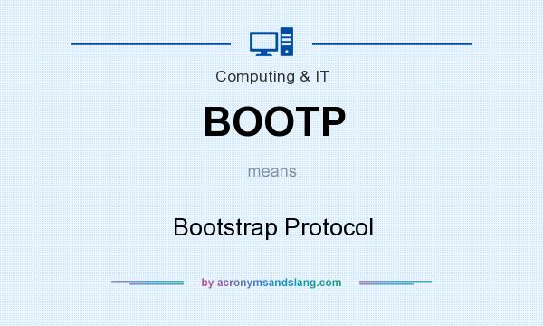 What does BOOTP mean? It stands for Bootstrap Protocol