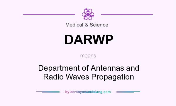 What does DARWP mean? It stands for Department of Antennas and Radio Waves Propagation