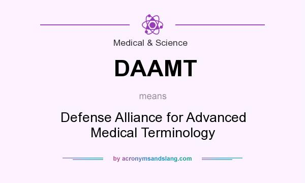 What does DAAMT mean? It stands for Defense Alliance for Advanced Medical Terminology