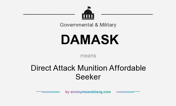 What does DAMASK mean? It stands for Direct Attack Munition Affordable Seeker
