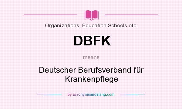 What does DBFK mean? It stands for Deutscher Berufsverband für Krankenpflege
