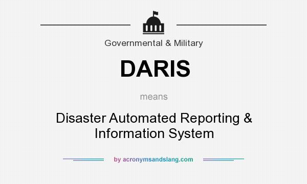 What does DARIS mean? It stands for Disaster Automated Reporting & Information System