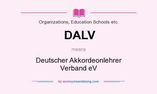 What does DALV mean? It stands for Deutscher Akkordeonlehrer Verband eV