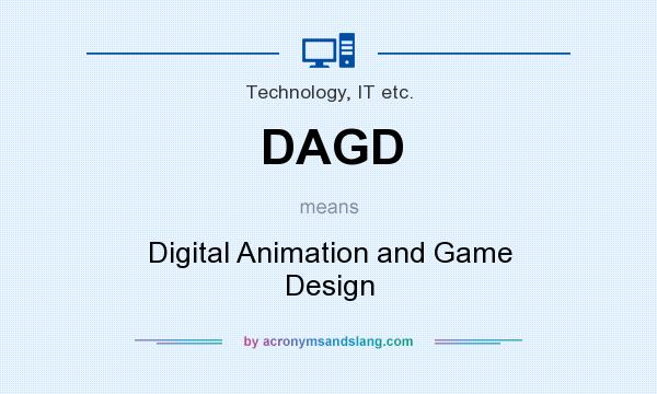 What does DAGD mean? It stands for Digital Animation and Game Design