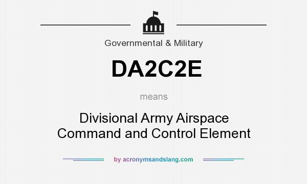 What does DA2C2E mean? It stands for Divisional Army Airspace Command and Control Element